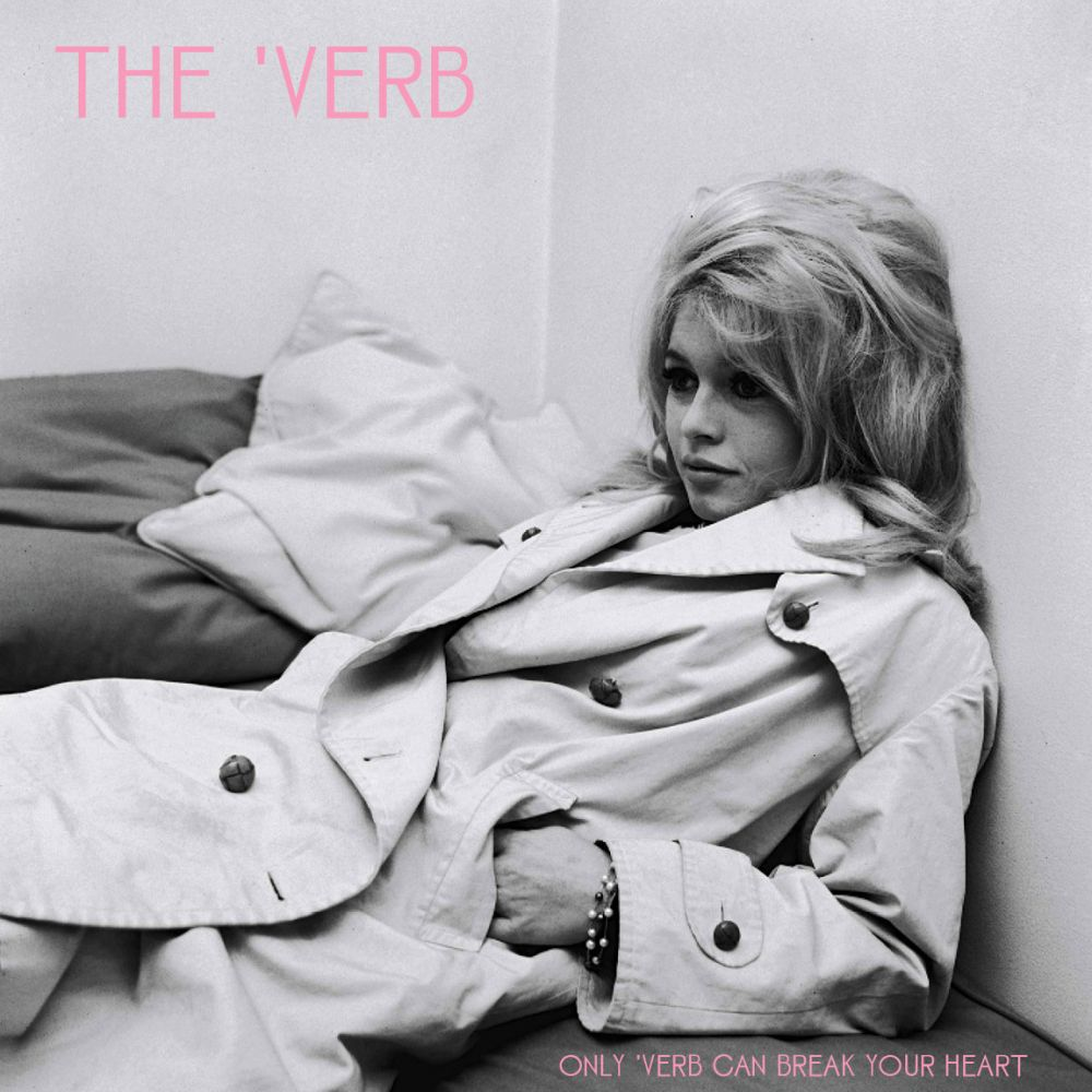 The 'Verb - Only Verb Can Break Your Heart