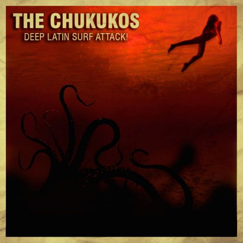 The Chukukos - Deep Latin Surf Attack