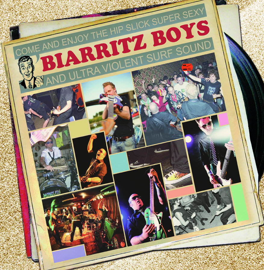 The Biarritz Boys - Come and Enjoy the Hip Slick Super Sexy and Ultra Violent Surf Sound