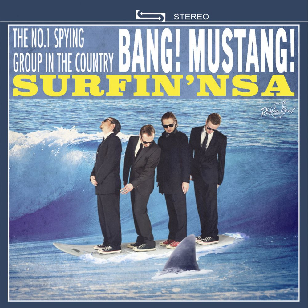 Bang! Mustang! - Surfin' N.S.A.