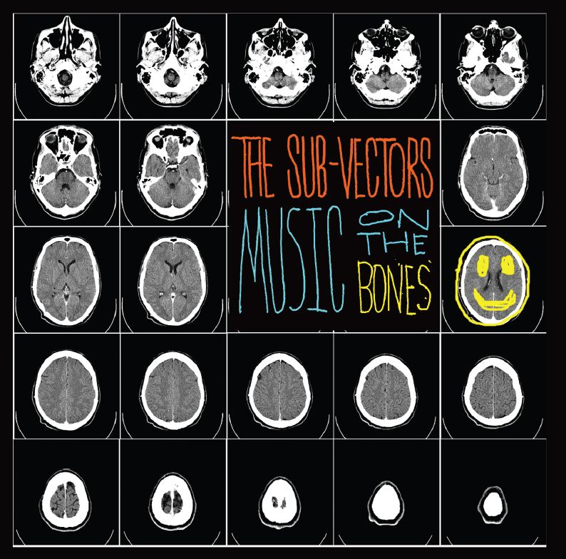 The Sub-Vectors = Music on the Bones