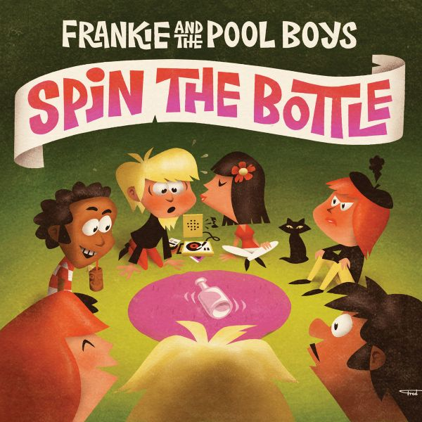 Frankie and the Pool Boys - Spin the Bottle