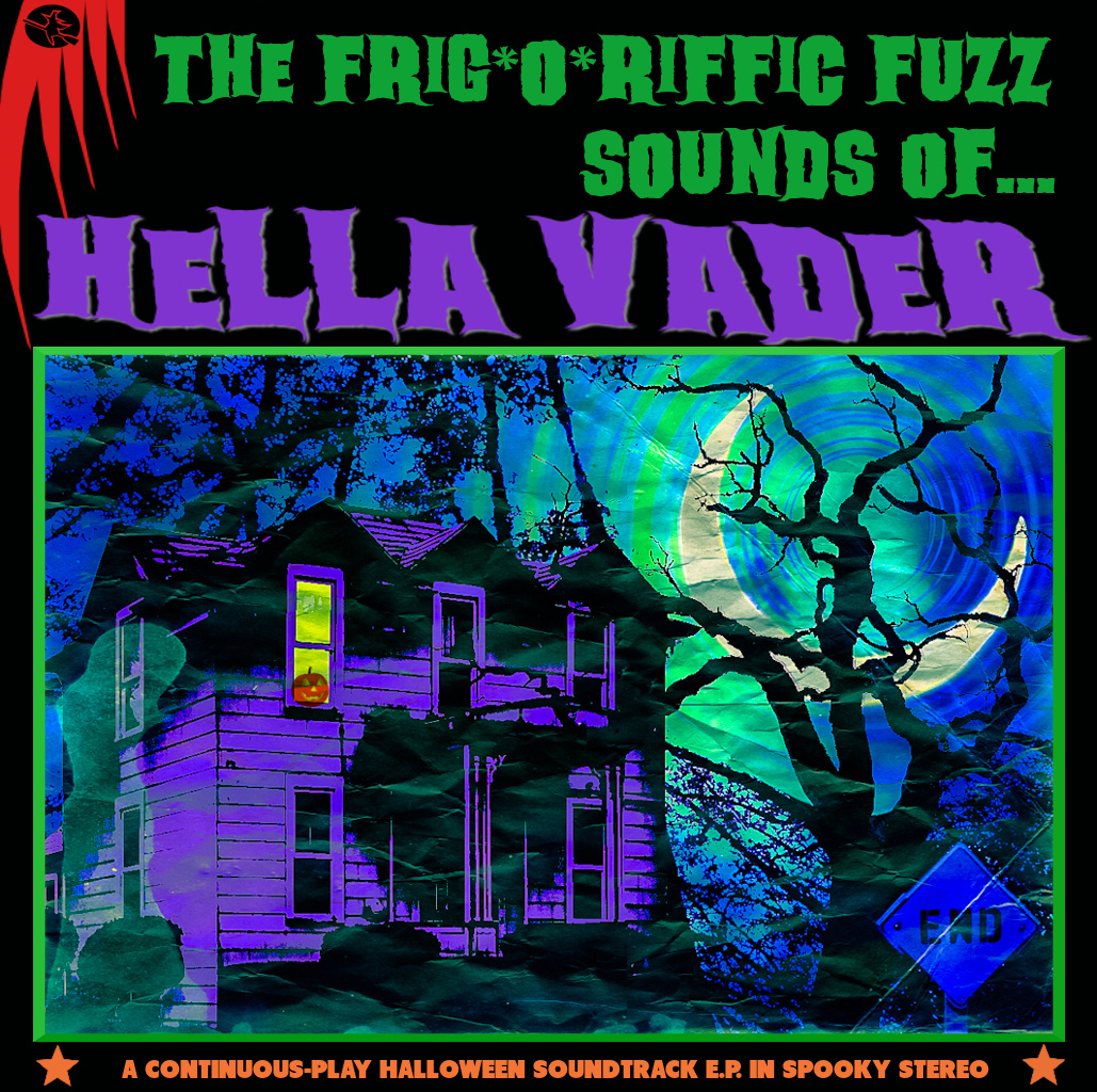 Hella Vader -  The Frig*O*Riffic Fuzz Sounds of...