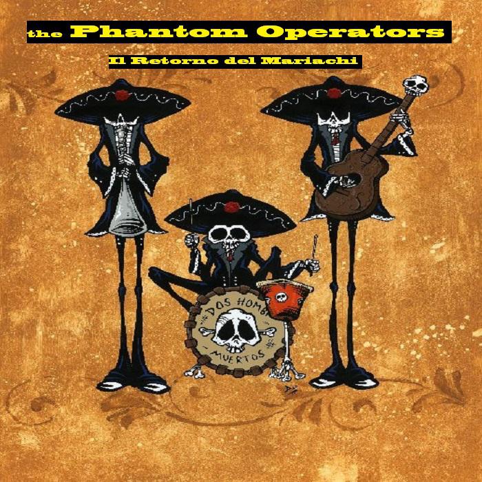 The Phantom Operators - Il Retorno del Mariachi