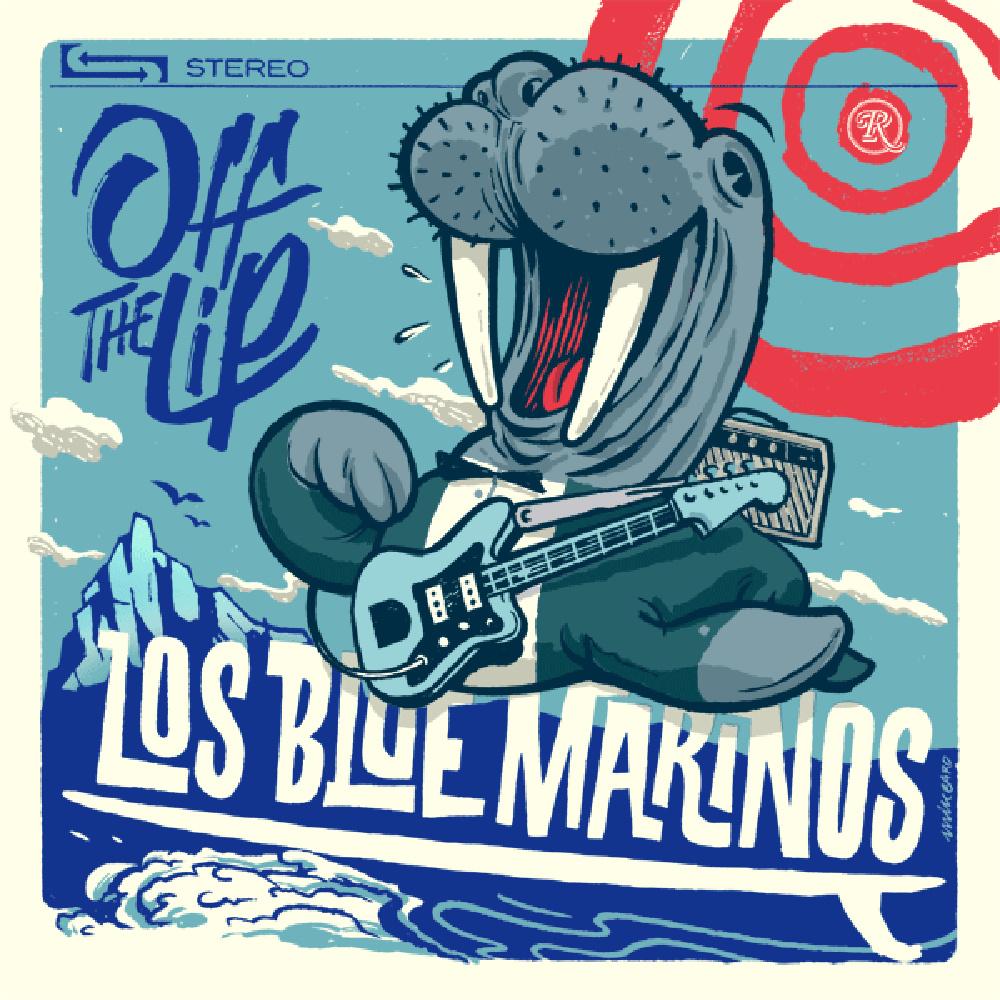 Los Blue Marinos - Off the Lip EP