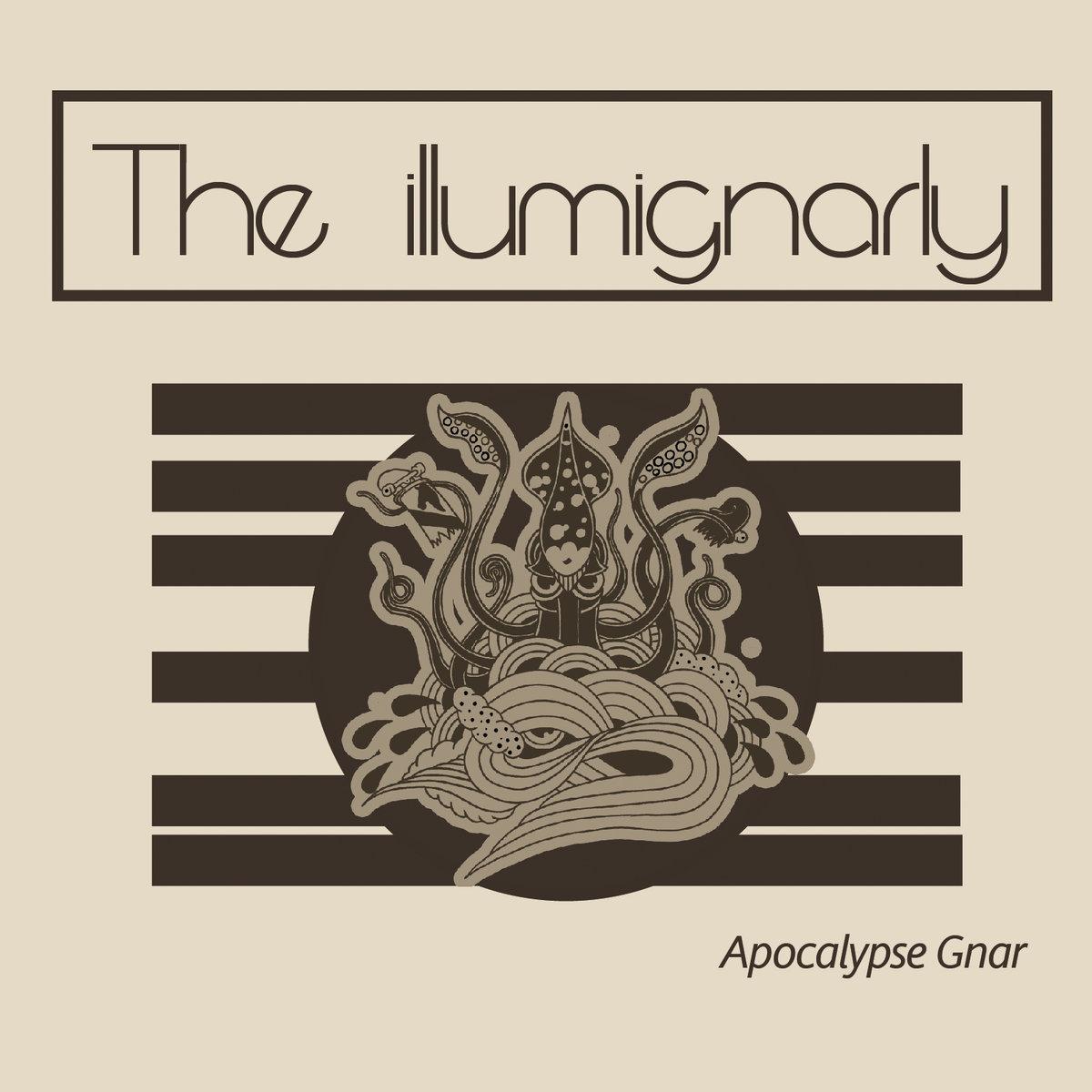 The Illumignarly- Apocalypse Gnar