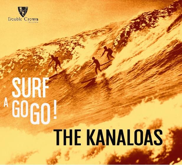 The Kanaloas - Surf A Go Go!