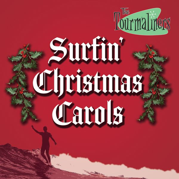 The Tourmaliners - Surfin' Christmas Carols