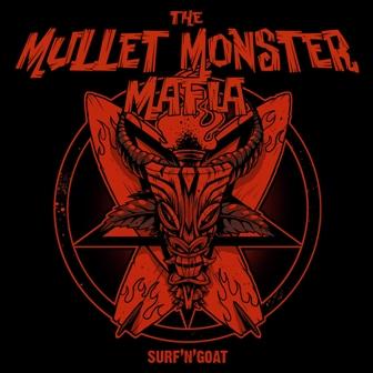 """The Mullet Monster Mafia - Surf 'n Goat 7"""""""