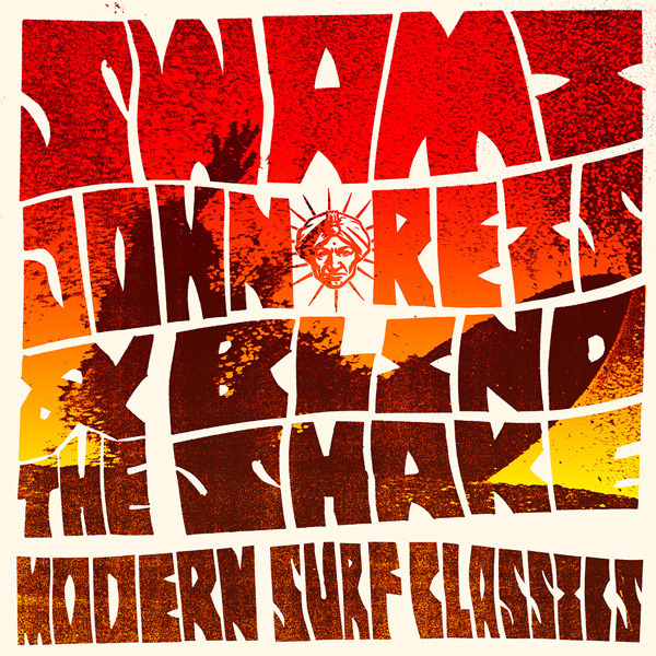 Swami John Reis and the Blind Shake - Modern Surf Classics