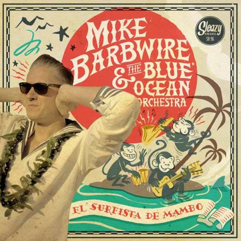 Mike Barbwire and the Blue Ocean Orchestra - El Surfista del Mambo EP