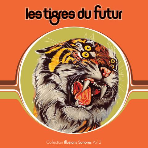 Les Tigres du Futur -  Collection Illusions Sonores Vol 2