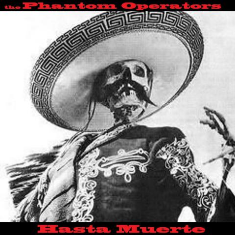 The Phantom Operators - Hasta Muerte