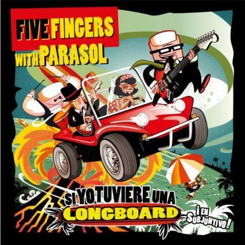 Five Fingers with Parasol - Si Yo Tuviere Una Longboard... EP