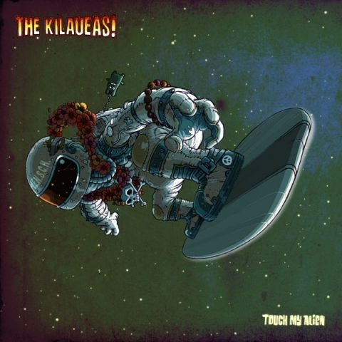 The Kilaueas - Touch My Alien