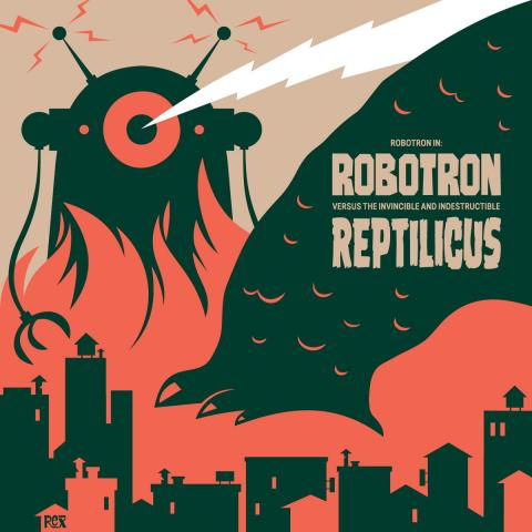 Robotron - Robotron Versus The Invincible and Indestructible Reptilicus