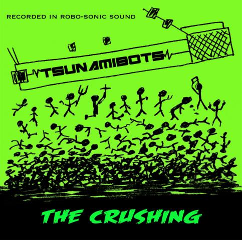 Tsunamibots - The Crushing