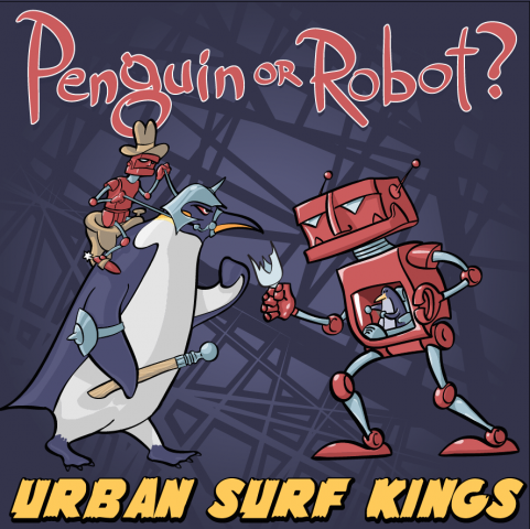 Urban Surf Kings - Penguin or Robot?