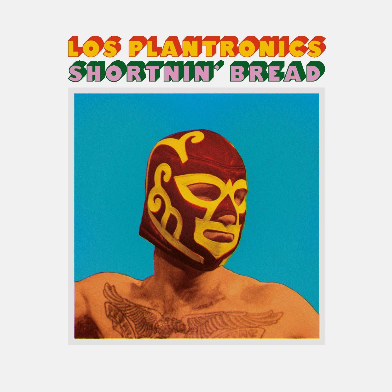 Los Plantronics - Shortnin Bread