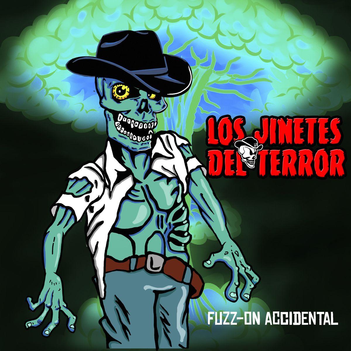 Los Jinetes del Terror - Fuzz on Accidental