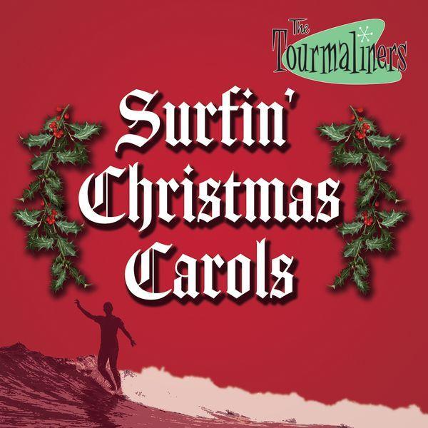 The Tourmaliners - Surfin' Christmas Carols