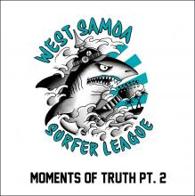 West Samoa Surfer League - Moments of Truth Part 2 EP