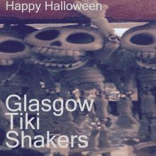 Glasgow Tiki Shakers - Happy Halloween