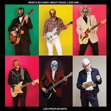 Los Straitjackets - What's So Funny About Peace, Love and Los Straitjackets