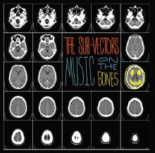 The Sub-Vectors = Music on the Bones