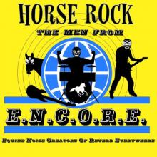 Horse Rock - Men from E.N.C.O.R.E.