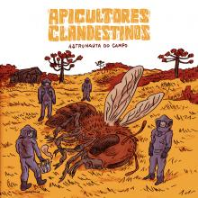 Apicultores Clandestinos release Astronauta do Campo