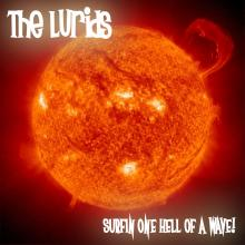 The Lurids - Surfin' One Hell Of A Wave!