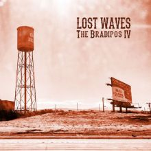 The Bradipos IV = Lost Waves