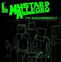 Mustard Allegro - Badgerdebon EP