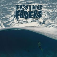 The Flying Faders - Tectonic Shifts