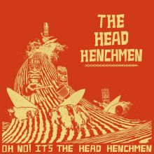 The Head Henchmen - Oh No! It's the Head Henchmen