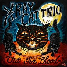 The X-Ray Cat Trio - Out For Blood